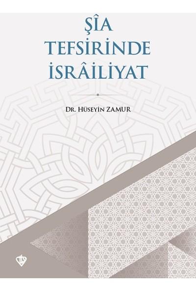 Şia Tefsirinde Israiliyat - Hüseyin Zamur