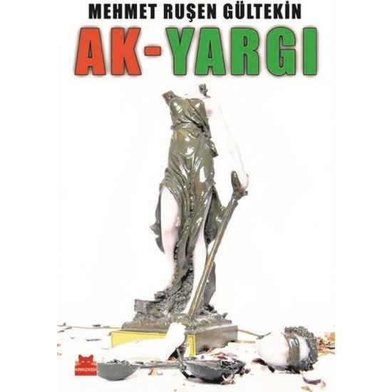 Ak-Yargı - Mehmet Ruşen Gültekin