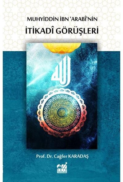 Muhyiddin Ibn Arabi'nin Itikadi Görüşleri - Cağfer Karadaş