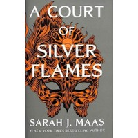 A Court Of Silver Flames - The Court Of Thorns And Roses Series - Sarah J. Maas