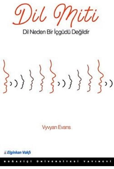 Dil Miti - Dil Neden Bir Içgüdü Değildir - Vyvyan Evans