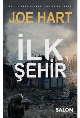 Ilk Şehir - Egemenlik Üçlemesi 3. Kitap - Joe Hart