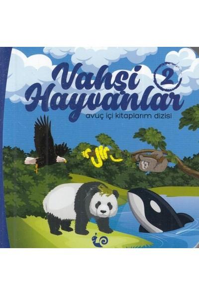 Vahşi Hayvanlar 2 - Avuç Içi Kitaplarım Dizisi - Meltem Erinçmen Kanoğlu