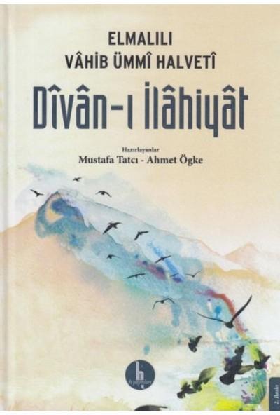 Divanı Ilahiyat - Elmalılı Vahib Ümmi Halveti - Mustafa Tatçı