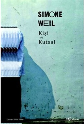 Kişi ve Kutsal - Simone Weil