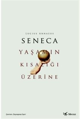 Yaşamın Kısalığı Üzerine - Lucius Annaeus Seneca