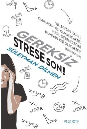 Gereksiz Strese Son! - Süleyman Dilmen