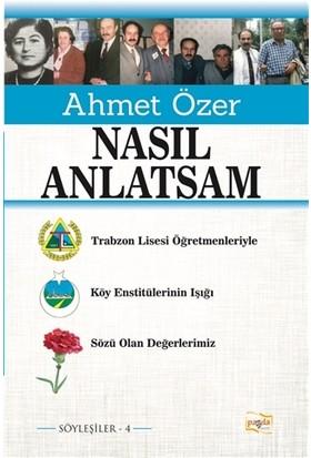 Nasıl Anlatsam - Ahmet Özer