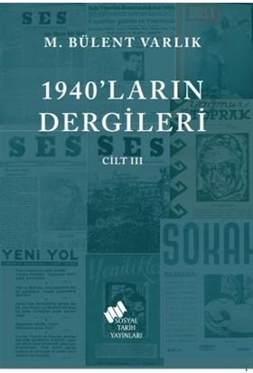 1940'LARIN Dergileri Cilt 3 - M. Bülent Varlık