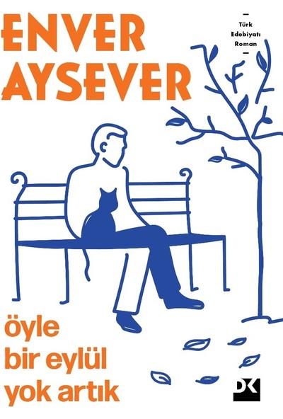 Öyle Bir Eylül Yok Artık - Enver Aysever