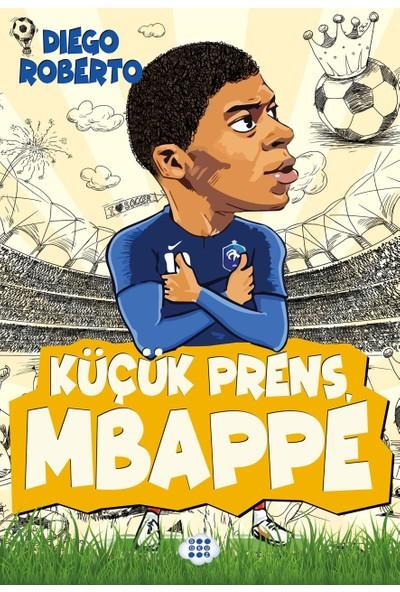 Küçük Prens Mbappe - Diego Roberto
