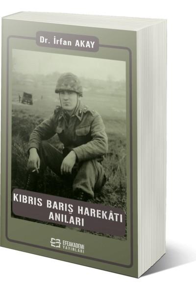 Kıbrıs Barış Harekâtı Anıları - Irfan Akay