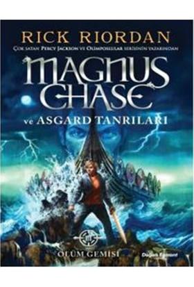 Magnus Chase Ve Asgard Tanrıları Ölüm Gemisi - Rick Riordan