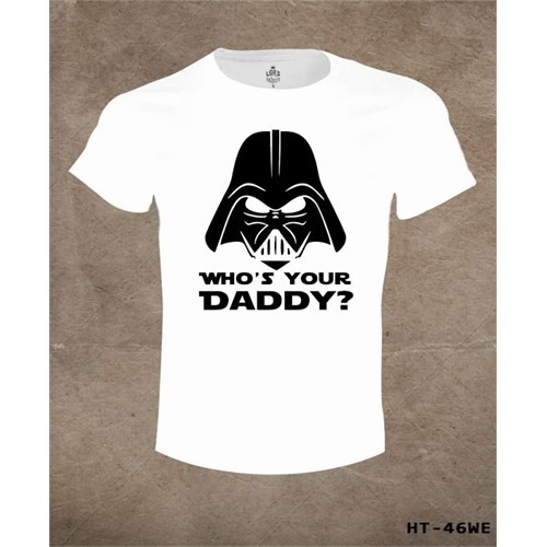 Lord T-Shirt Who Is Your Daddy T-Shirt