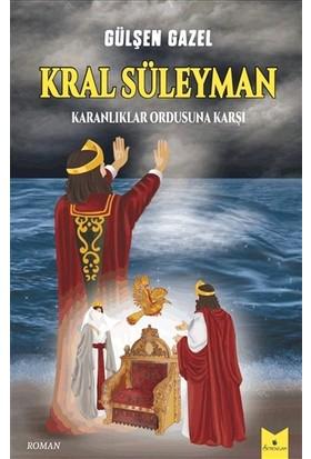 Kral Süleyman – Karanlıklar Ordusuna Karşı - Gülşen Gazel