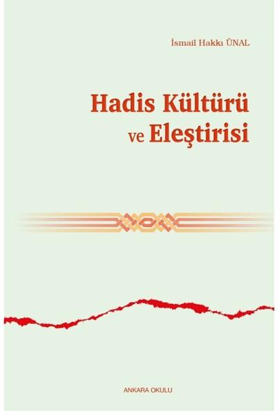 Hadis Kültürü ve Eleştirisi - Ismail Hakkı Ünal