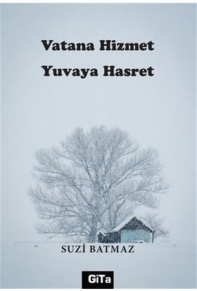 Vatana Hizmet Yuvaya Hasret - Suzi Batmaz