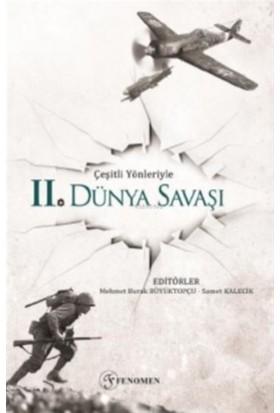 Çeşitli Yönleriyle Ikinci Dünya Savaşı - Mehmet Burak Büyüktopçu