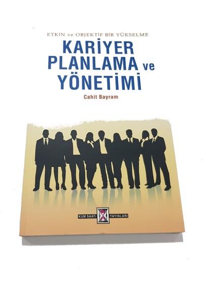 Kariyer Planlama ve Yönetimi - Cahit Bayram