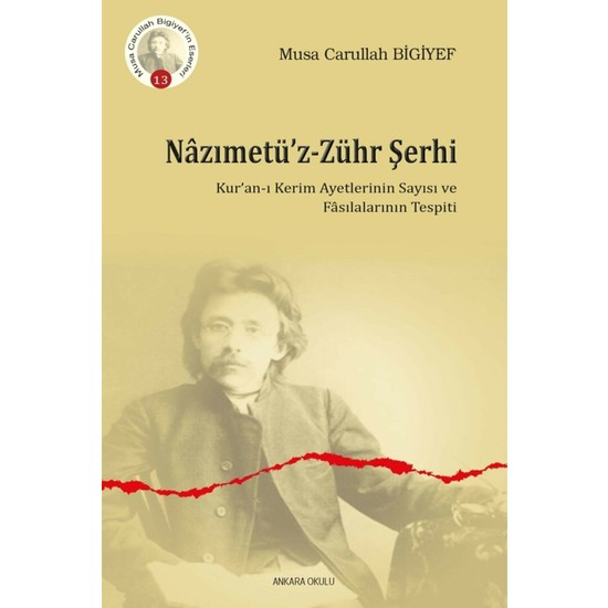 Nazımetü'z-Zühr Şerhi Kur'an-I Kerim Ayetlerinin Sayısı ve Fasılalarının Tespiti - Musa Carullah Bigiyef