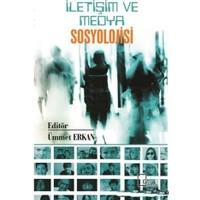 Iletişim ve Medya Sosyolojisi - Ümmet Erkan