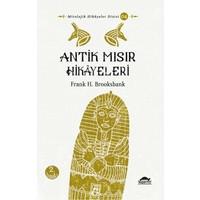 Antik Mısır Hikayeleri - Frank Henry Brooksbank - Frank Henry Brooksbank