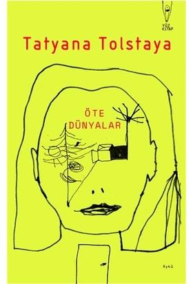 Öte Dünyalar - Tatyana Tolstaya