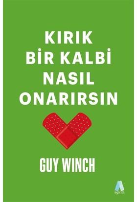 Kırık Bir Kalbi Nasıl Onarırsın - Guy Winch