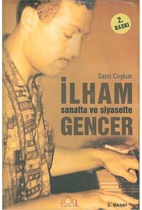 Diğer Sanatta ve Siyasette Ilham Gencer - Sami Coşkun - Fosil Yayınları