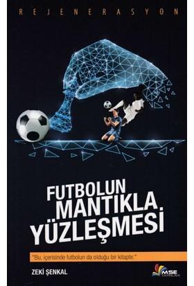 MSE Yayınları Futbolun Mantıkla Yüzleşmesi - Zeki Şenkal - Masal Seramik Evi
