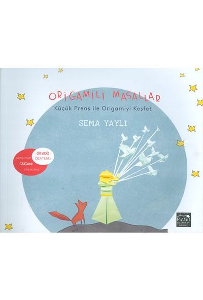 MSE Yayınları Origamili Masallar Küçük Prens ile Origamiyi Keşfet - Sema Yaylı