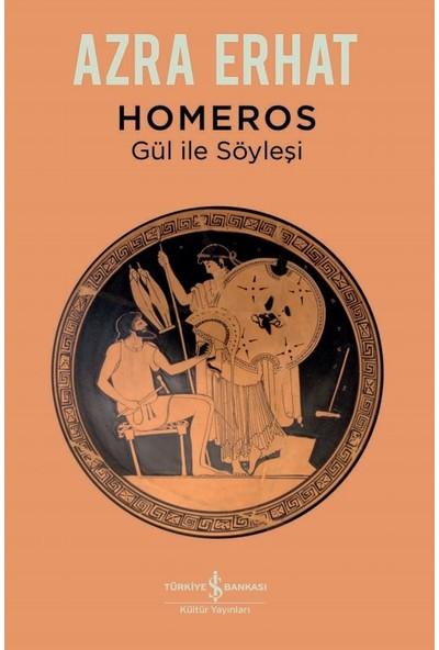 Homeros – Gül Ile Söyleşi - Azra Erhat