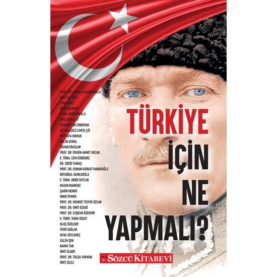 Türkiye Için Ne Yapmalı?