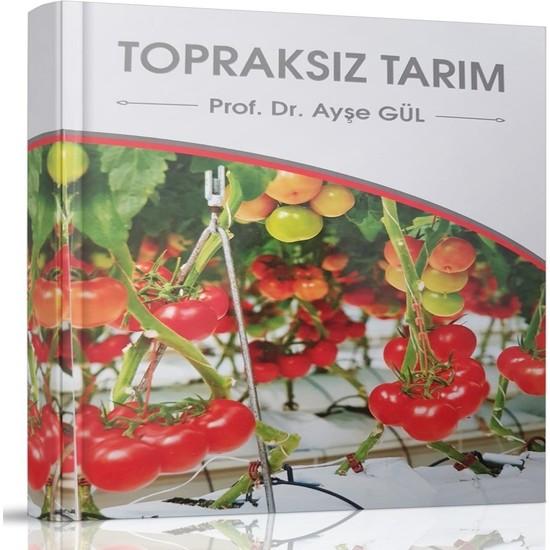 Hasad Güncel Baskı Topraksız Tarım Kitabı (Prof. Dr. Ayşe Gül)