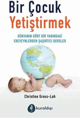 Bir Çocuk Yetiştirmek - Christine Gross-Loh